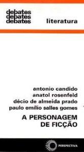 A PERSONAGEM DE FICÇAO - Antonio Candido e outros.
